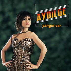 """AYDİLGE'DEN YENİ SİNGLE """"YANGINVAR"""""""