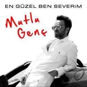 "MUTLU GENÇ ""EN GÜZEL BENSEVERİM"""