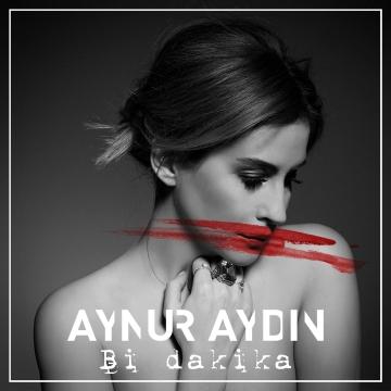 Aynur Aydın - Bi Dakika