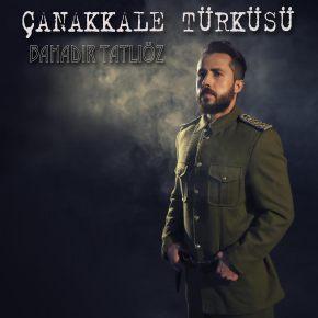 """BAHADIR TATLIÖZ """"ÇANAKKALE TÜRKÜSÜ"""""""