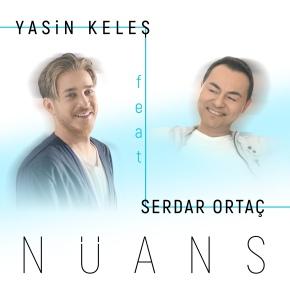 """YASİN KELEŞ feat SERDAR ORTAÇ """"NÜANS"""""""