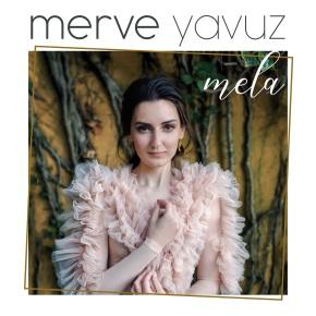 MERVE YAVUZ'DAN İLK SOLOALBÜM