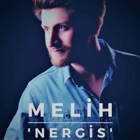 "MELİH'TEN İKİNCİ SİNGLE  ""NERGİS"""