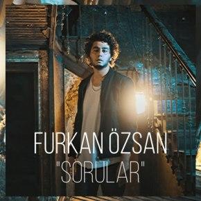 """FURKAN ÖZSAN'DAN YENİ SİNGLE """"SORULAR"""""""