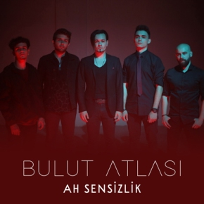 """BULUT ATLASI'NDAN YENİ ÇALIŞMA """"AH SENSİZLİK"""""""