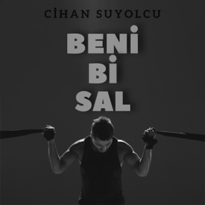 "CİHAN SUYOLCU'DAN ""BENİ Bİ SAL""YAYINDA"