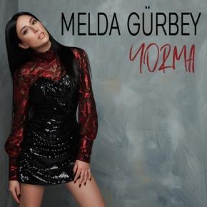 """MELDA GÜRBEY'DEN """"YORMA""""YAYINDA!"""