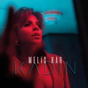 """MELİS KAR'DAN """"KADIN"""" YAYINDA!"""