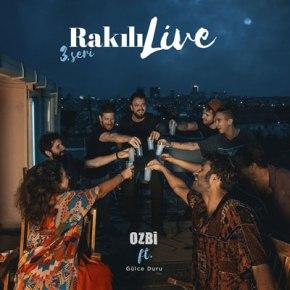 """OZBİ'DEN """"RAKILI LIVE 3. SERİ""""YAYINDA!"""