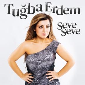 """TUĞBA ERDEM'DEN YENİ SİNGLE """"SEVESEVE"""""""