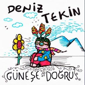 """DENİZ TEKİN'DEN 2 ŞARKILIK SINGLE """"GÜNEŞEDOĞRU""""!"""