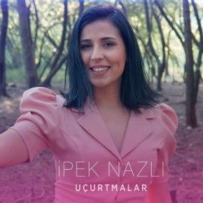 """İPEK NAZLI'DAN İLK ŞARKI""""UÇURTMALAR""""!"""