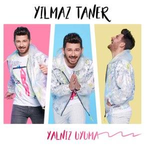 """YILMAZ TANER'DEN  """"YALNIZ UYUMA""""YAYINDA!"""