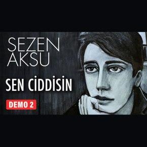 """SEZEN AKSU'DAN """"SEN CİDDİSİN""""!"""
