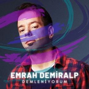 """EMRAH DEMİRALP'DEN """"DEMLENİYORUM"""" YAYINDA!"""