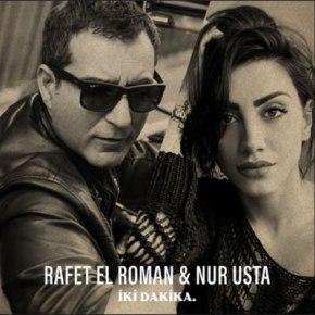 """RAFET EL ROMAN & NUR USTA'DAN """"İKİ DAKİKA""""YAYINDA!"""